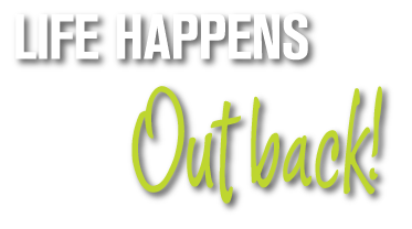 Life Happens Outback!