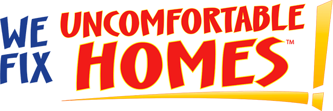 We Fix Uncomfortable Homes!