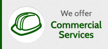We Offer Commercial Services