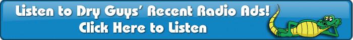 Listen to Dry Guys Radio Ads