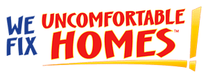 We Fix Uncomfortable Homes!