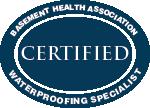 Basement Health Association Certified Waterproofing Specialist