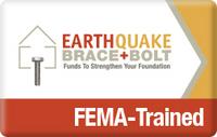 FEMA Trained - Earthquake Brace and Bolt Program