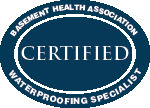 Basement Health Association Certified Waterproofing Specialist