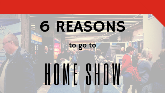 6 reasons to go to a Home Show in Montreal this year!
