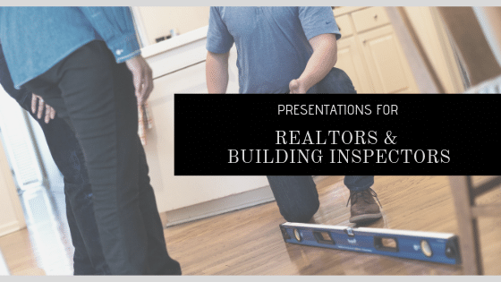 Presentations for real estate brokers and building inspectors