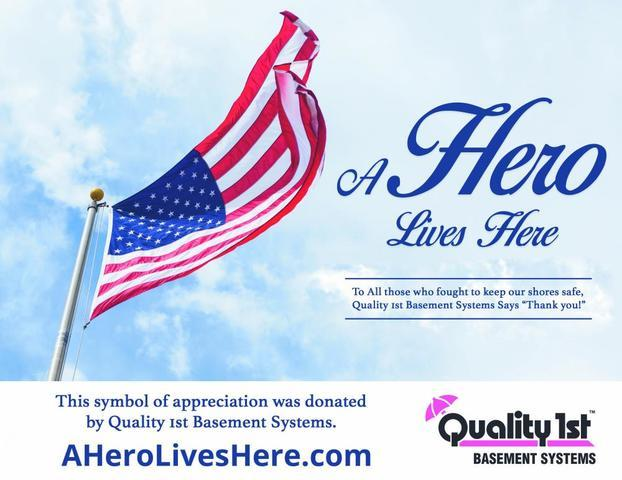 A Hero Lives Here Program Sponsored By Quality 1st Basement Systems