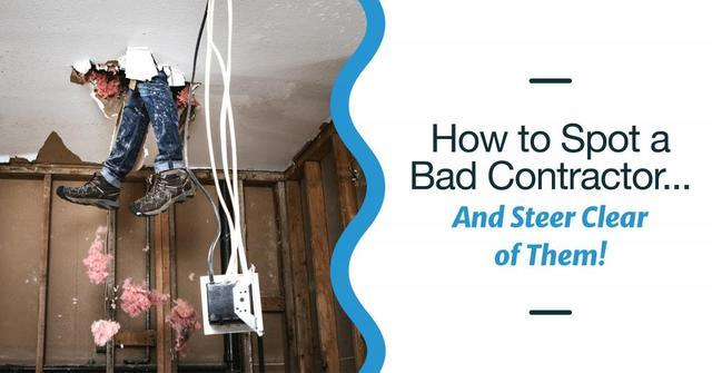 How to Spot a Bad Contractor . . .