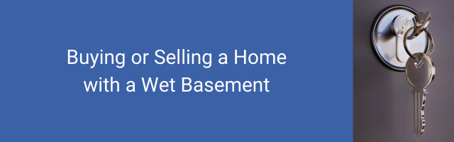 Buying or selling a home with a wet basement