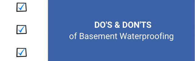 Do's and Don'ts of Basement Waterproofing