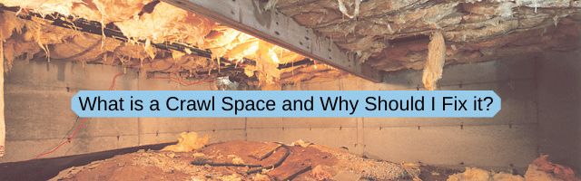 What is a Crawlspace and Why Should I Fix It?