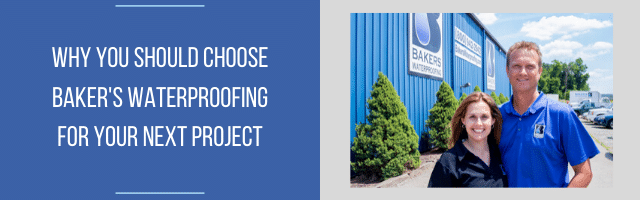 Why you should choose baker's waterproofing for your next project