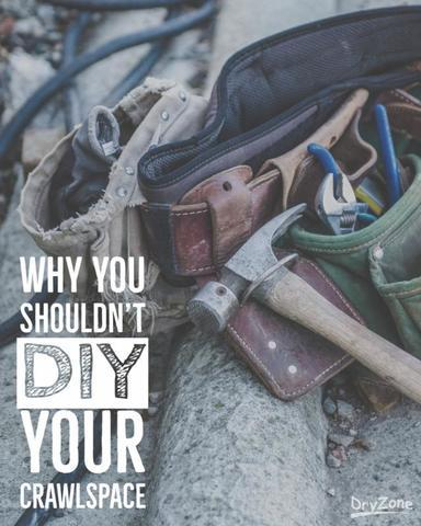 Why You Shouldn't DIY Your Crawlspace