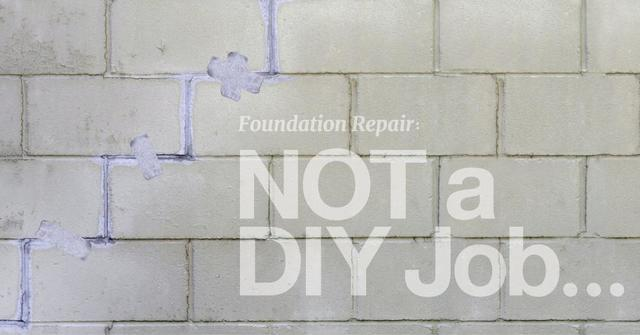 Foundation Repair Is NOT a DIY Job & Here's Why