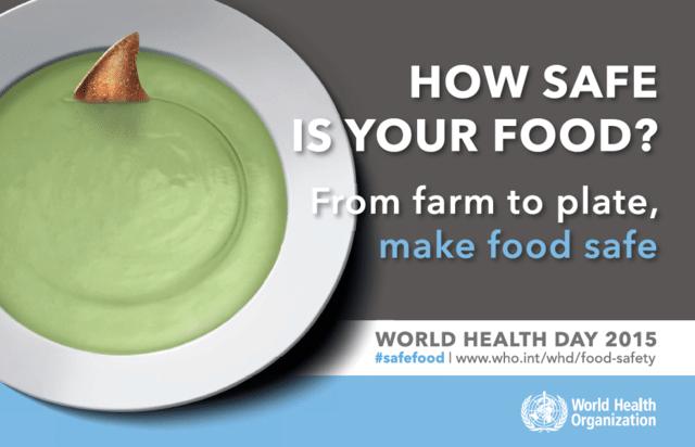 World Health Day 2015: Food Safety