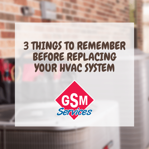 3 Things to Remember Before Replacing Your Heating & Cooling System