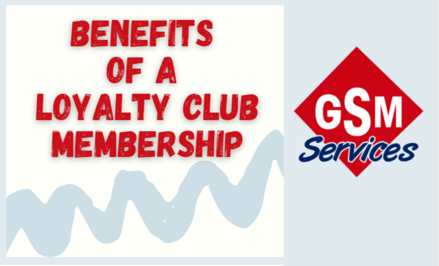 Benefits of a GSM Loyalty Club Membership