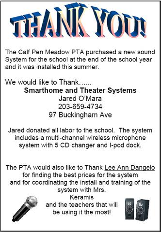 Calf Pen Meadow School's Gym teacher and Music teacher solicited the PTA to upgrade the PA system in the Gym....