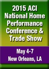Register Today For The 2015 ACI National Home Performance Conference & Trad...