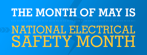 National Electrical Safety Month
