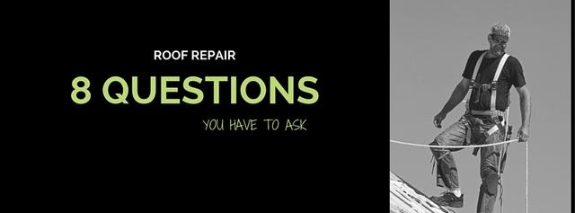 8 Questions to Ask Your Roof Repair Contractor