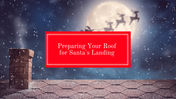 Santa comes only once a year, so you definitely want your roof to be prepared!...