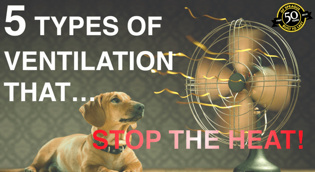 5 Types of Ventilation That Stop the Heat!