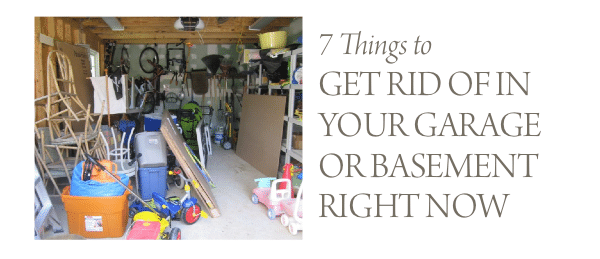 7 things to Get Rid of in Your Garage or Basement Right Now