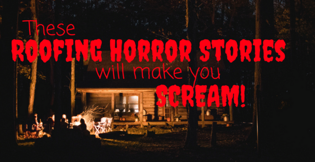 These Roofing Horror Stories Will Make You Scream