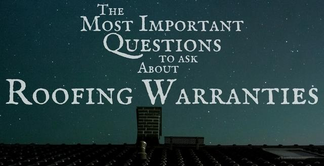 The Most Important Questions to Ask About Roofing Warranties