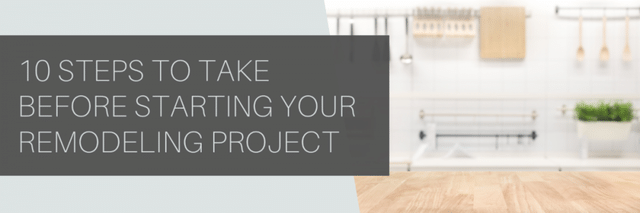 10 Steps to Take Before Your Remodeling Project