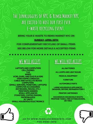 The Junkluggers of NYC and Remix Market are hosting an E-Waste Event on Sunday, April 25th 10 AM - 4 PM in Queens