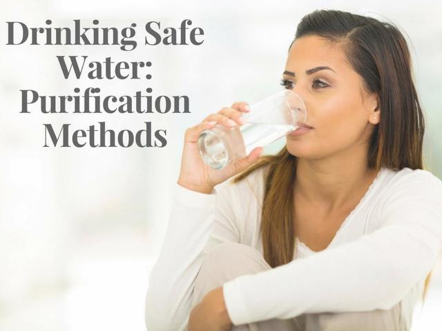 Drinking Safe Water: Purification Methods