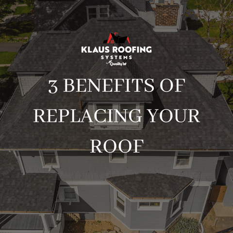 3 Benefits of Replacing Your Roof