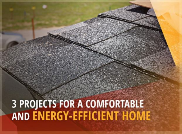 3 Projects for a Comfortable and Energy-Efficient Home