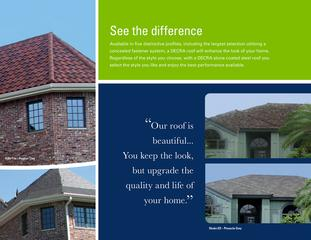 Available in five distinctive profiles, including the largest selection utilizing a concealed fastener system, a DECRA roof will enhance the look of your home.